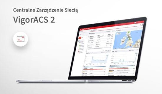 Nowa odsłona systemu centralnego zarządzania siecią – VigorACS 2