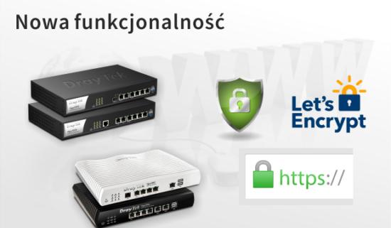 Z DrayTek'iem jeszcze bezpieczniej dzięki Let's Encrypt