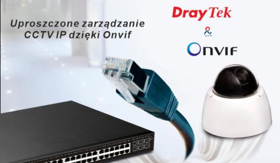 Nowy protokół ONVIF wSwitchach DrayTek